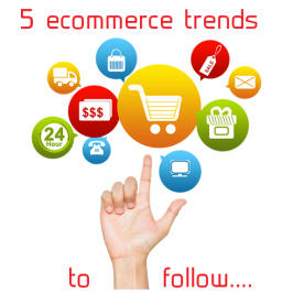 5 ecommerce trends that small businesses need to follow
