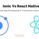Ionic Vs React Native Framework