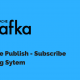 Why use Apache Kafka as your Messaging System