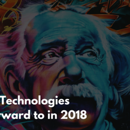 4 Exciting Technologies To Look Forward To In 2018