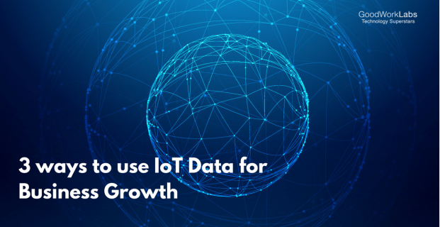 3 Innovative Ways to Use Your IoT Data In 2018