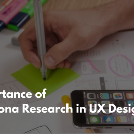 Why User Persona is important for UX Design