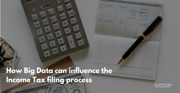 How big data can influence the Income tax filing process