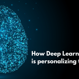 How Deep Learning is Personalizing the Internet