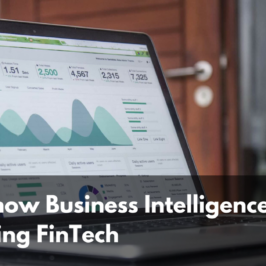 4 ways how Business Intelligence is changing the FinTech landscape