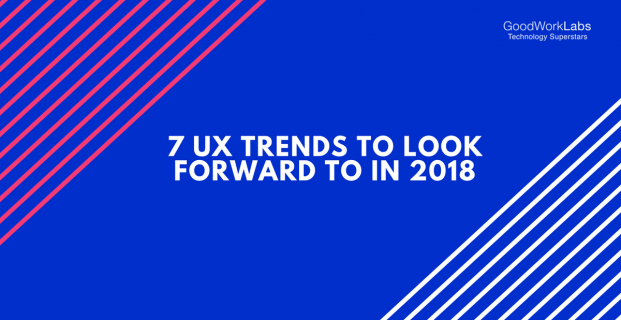 7 Exciting UX Trends in 2018