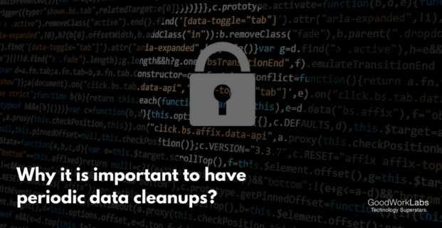 Periodic Data Cleanups – Why Go for It?