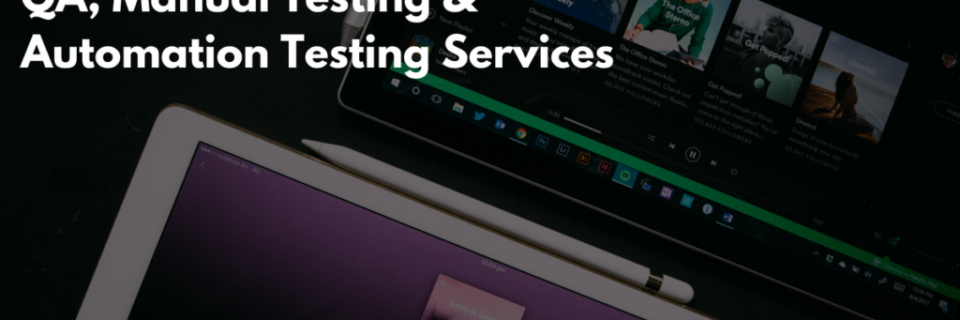 QA Testing | Manual and Automation Testing Frameworks