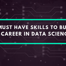 11 must-have skills to build a career in Data Science