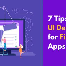 7 tips on UI Design for FinTech Apps