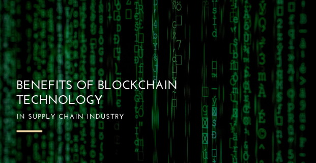 Benefits of using Blockchain Technology in Supply Chain Industry