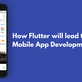How Flutter Will Lead To Better Mobile App Development