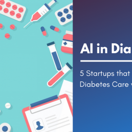 AI in Diabetes – 5 Startups that are transforming Diabetes care
