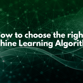 How to choose the right Machine Learning Algorithm?