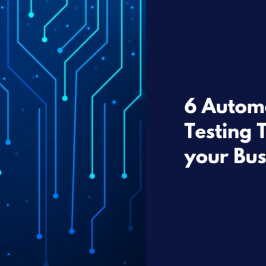 6 Automation Software Testing Tools for your Business