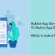 Hybrid App Vs Native App – Which one is better?