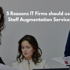 5 reasons IT Firms should use Staff Augmentation Services