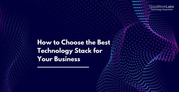 How to Choose a Technology Stack for Your Business