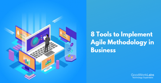 8 Tools to Implement Agile Methodology in Your Business