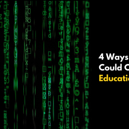 4 Ways Blockchain Could Change the Education System