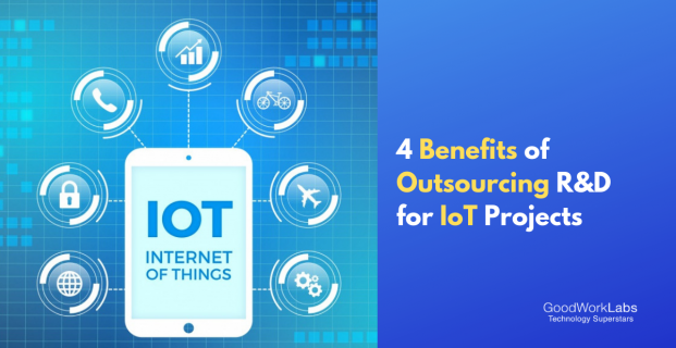 4 Benefits of outsourcing the R&D for IoT projects