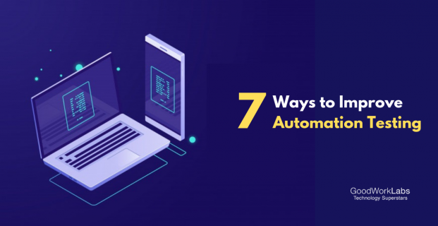 7 ways to improve Automation Testing