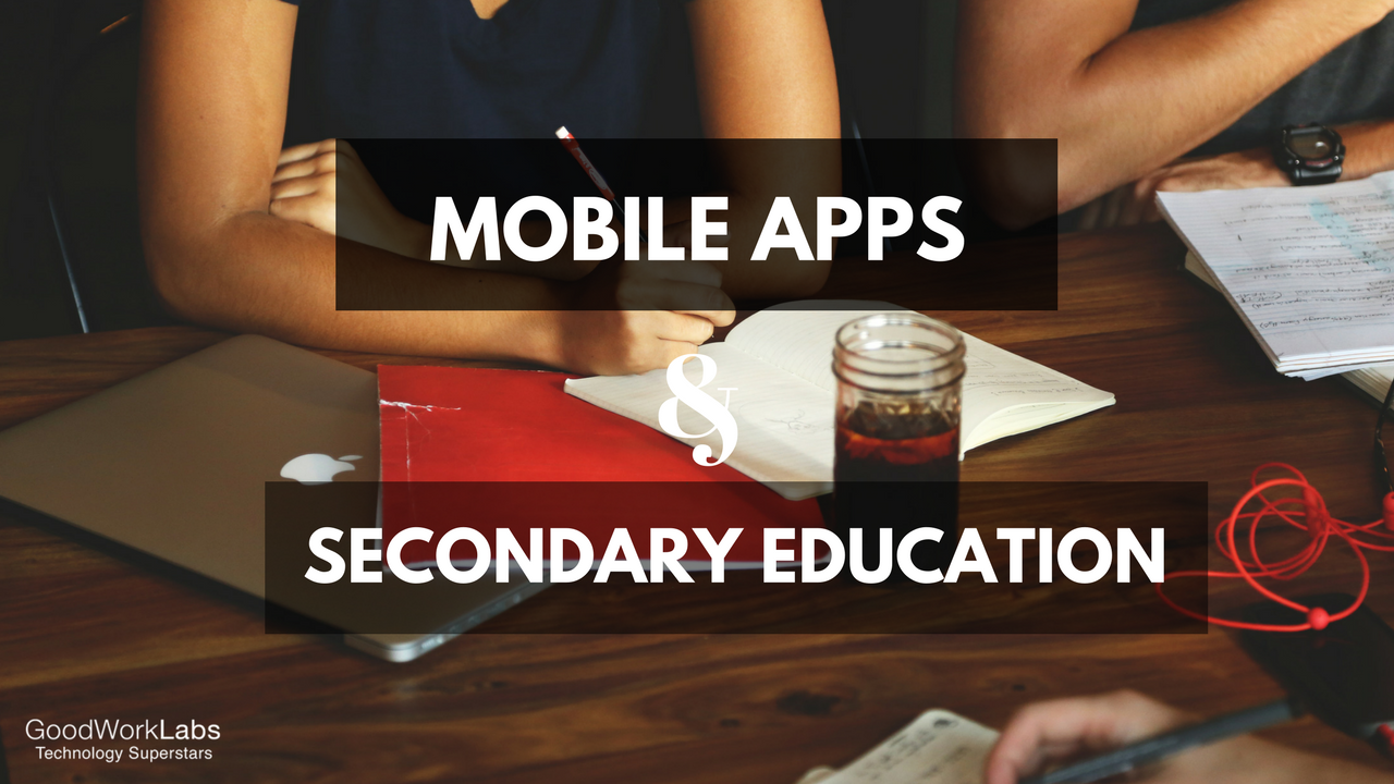 MOBILE APPS-SecondaryEducation-GOODWORKLABS