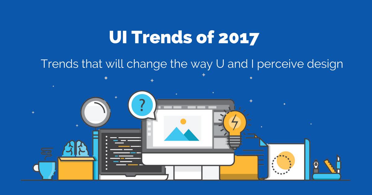 UI Trends of 2017