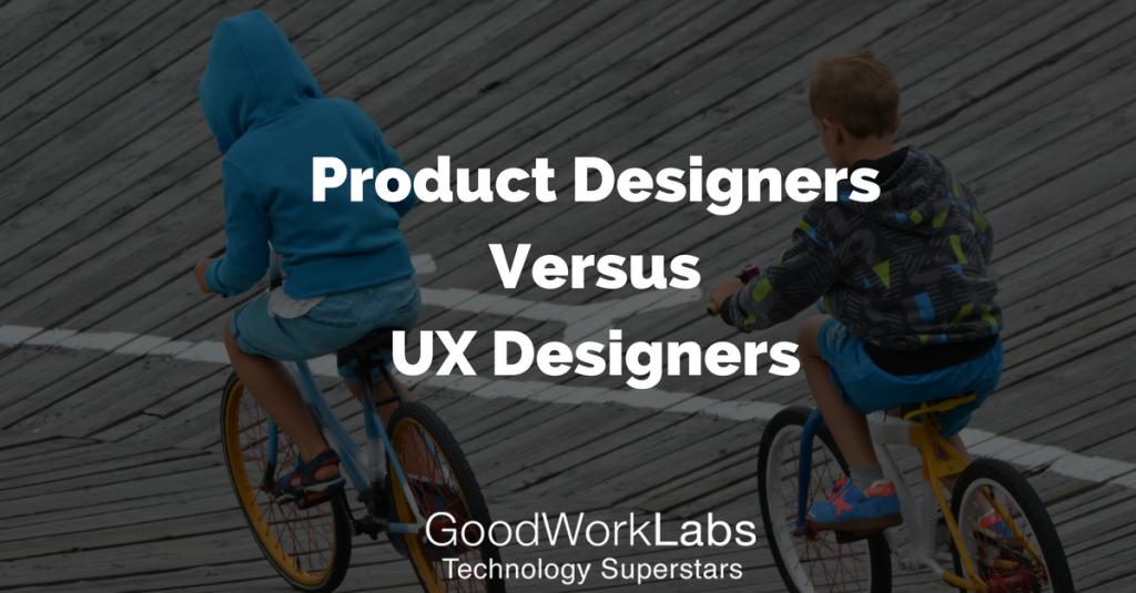 ProductDesignersVersusUX Designers