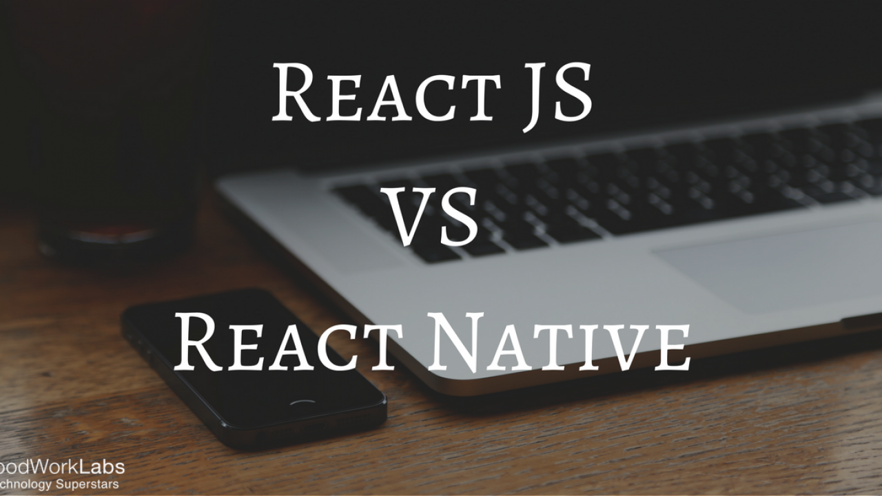 ReactJS and React Native: Overview ...