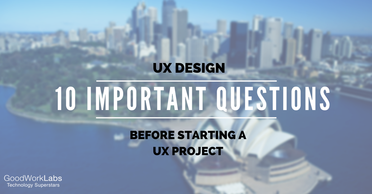 UX DESIGN-10Questions-GoodWorkLabs