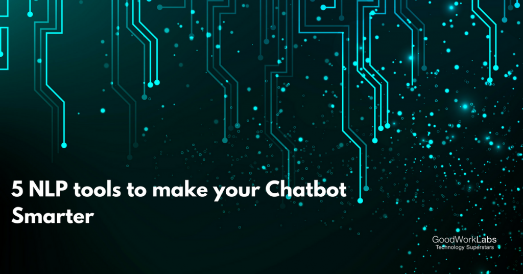 5 NLP tools for your chatbots