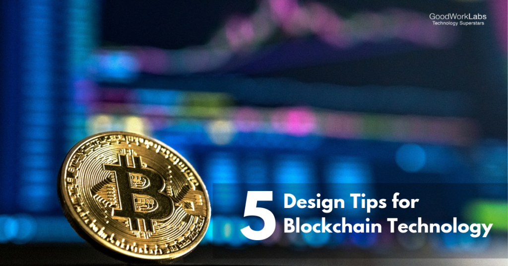 5 design tips for blockchain technology