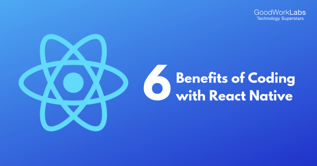 Benefits of coding in React Native